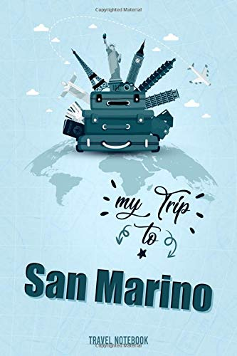 My Trip To San Marino: Personalized Traveling to San Marino Daily Planner With Notes Page, Memories Journal, Places to Visit Notebook & Vacation ... Men & Women (6x9 110 Ruled Pages Matte Cover)