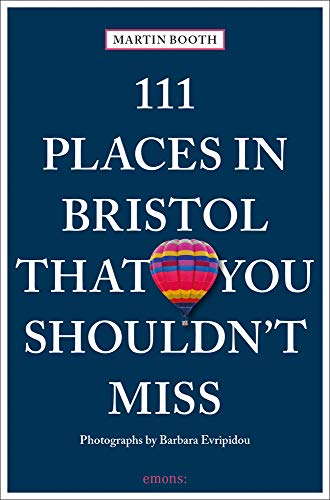 111 Places in Bristol That You Shouldn't Miss: Travel Guide