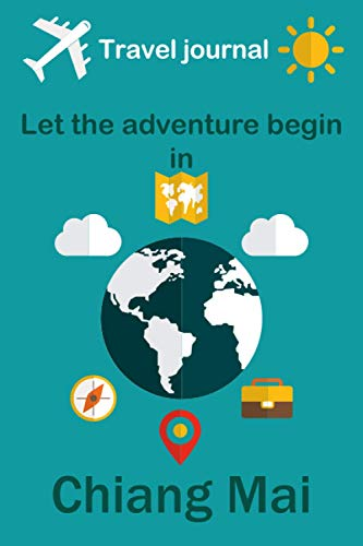 Travel journal, Let the adventure begin in Chiang Mai: Write a story travel diary in Chiang Mai especially for women, men and children