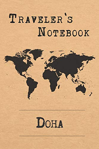 Traveler's Notebook Doha: 6x9 Travel Journal or Diary with prompts, Checklists and Bucketlists perfect gift for your Trip to Doha (Qatar) for every Traveler