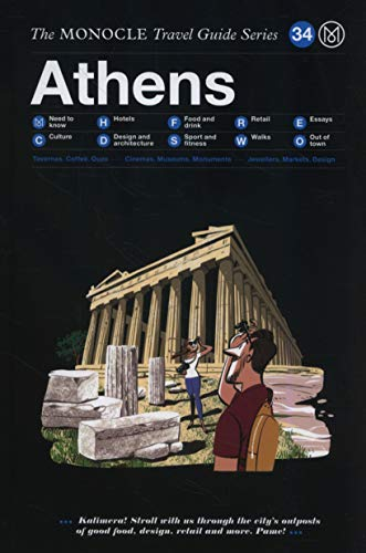 The Monocle Travel Guide to Athen: The Monocle Travel Guide Series: The Monocle Travel Guide Series 34
