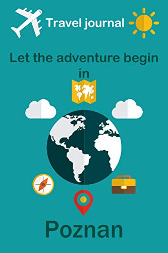 """Travel journal, Let the adventure begin in Poznan: Write a story travel diary in Poznan especially for women, men, and children