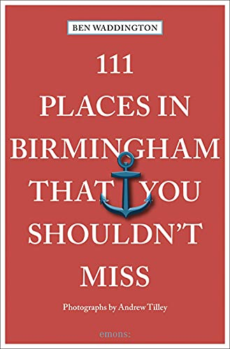 111 Places in Birmingham That You Shouldn't Miss: Travel Guide