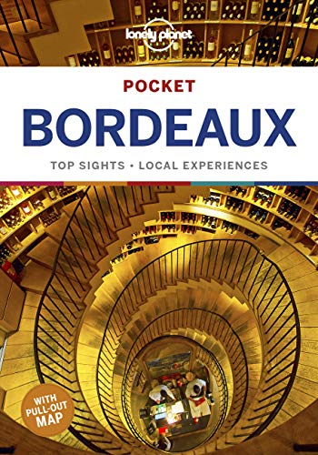 Lonely Planet Pocket Bordeaux 1: Top Sights - Local Experiences (Travel Guide)