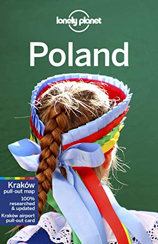 Lonely Planet Poland 9: Simon Richmond, Mark Baker, Mark Di Duca and 3 more authors (Travel Guide)