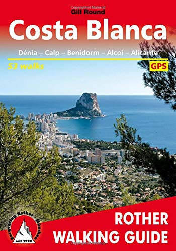 Costa Blanca (englische Ausgabe): Dénia – Calp – Benidorm – Alcoi – Alicante. 53 walks. With GPS tracks (Rother Walking Guide)