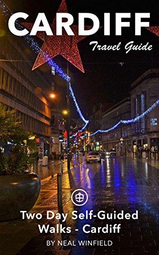 Cardiff Travel Guide (Unanchor) - Two-Day Self-Guided Walks - Cardiff (English Edition)