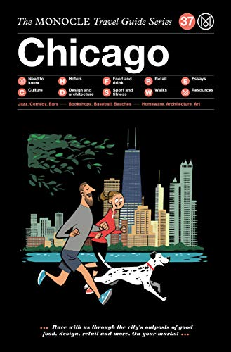 The Monocle Travel Guide to Chicago: The Monocle Travel Guide Series