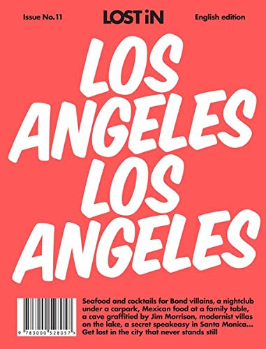 LOST iN Los Angeles: A modern city guide that presents and curates each city from a local's perspective: A City Guide