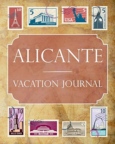 Alicante Vacation Journal: Blank Lined Alicante Travel Journal/Notebook/Diary Gift Idea for People Who Love to Travel