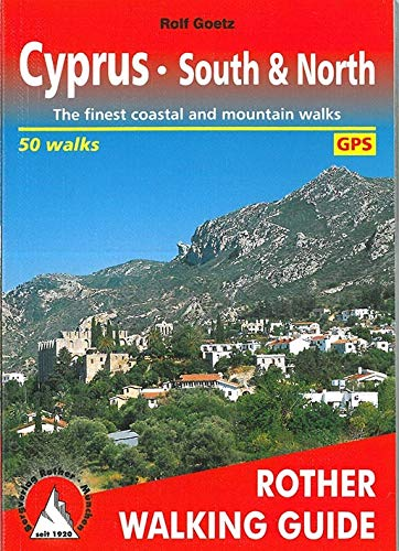 Cyprus: South & North. The finest coastal and mountain walks. 50 walks. With GPS tracks (Rother Walking Guide)