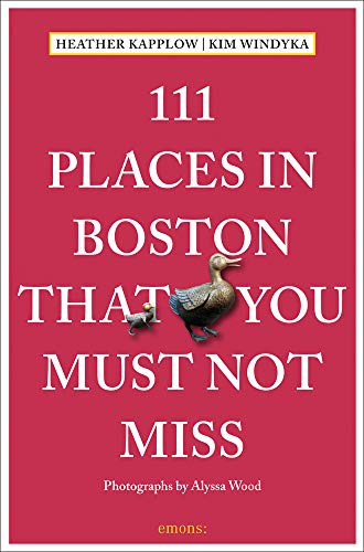 111 Places in Boston That You Must Not Miss: Travel Guide