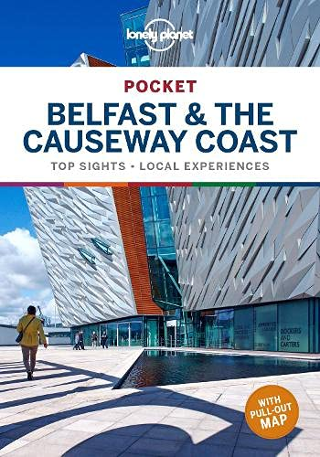 Lonely Planet Pocket Belfast & the Causeway Coast 1: Top Sights Local Experiences (Travel Guide)