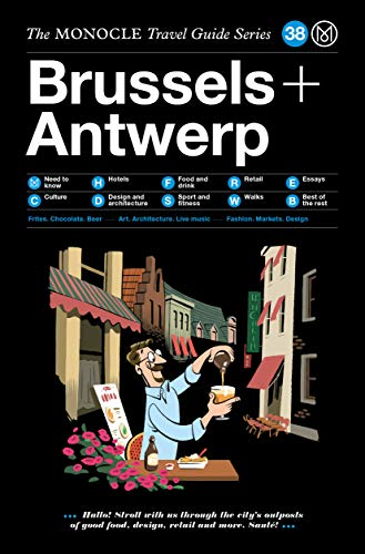 The Monocle Travel Guide to Brussels & Antwerp: The Monocle Travel Guide Series